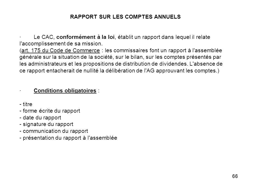 66 RAPPORT SUR LES COMPTES ANNUELS · Le CAC, conformément à la loi, établit un rapport dans lequel il relate l accomplissement de sa mission.