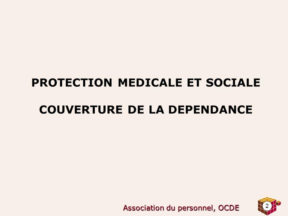 2 Association du personnel, OCDE PROTECTION MEDICALE ET SOCIALE COUVERTURE DE LA DEPENDANCE