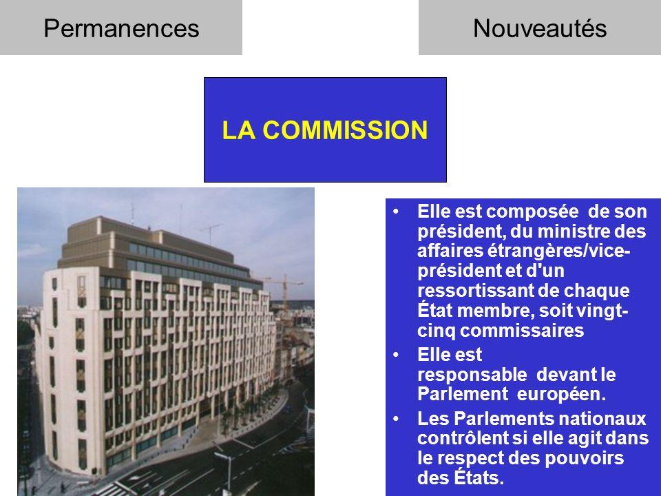8 LA COMMISSION Permanences Elle continue à proposer la législation au Conseil et au Parlement.