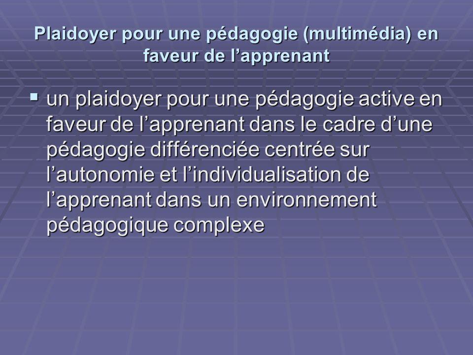 Plaidoyer pour une pédagogie (multimédia) en faveur de lapprenant un plaidoyer pour une pédagogie active en faveur de lapprenant dans le cadre dune pé