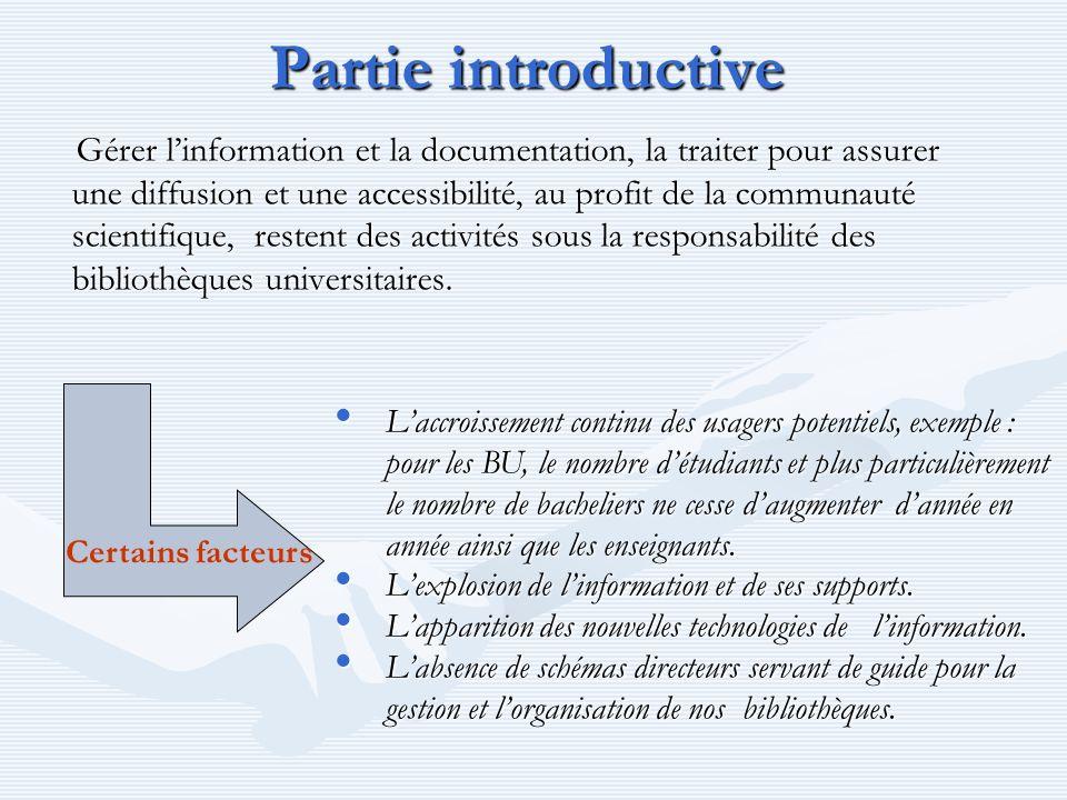 Partie introductive Gérer linformation et la documentation, la traiter pour assurer une diffusion et une accessibilité, au profit de la communauté sci
