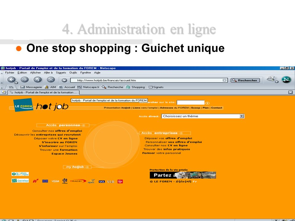 FUNDP - Formation INEMAP CFWB28 4. Administration en ligne One stop shopping : Guichet unique