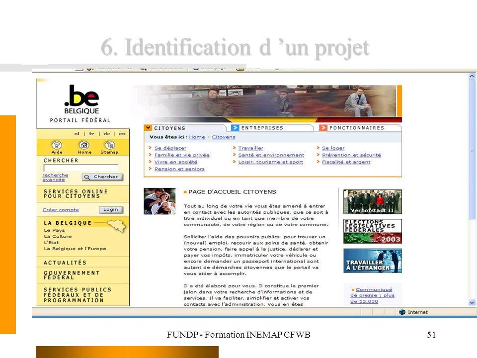 FUNDP - Formation INEMAP CFWB51 6. Identification d un projet