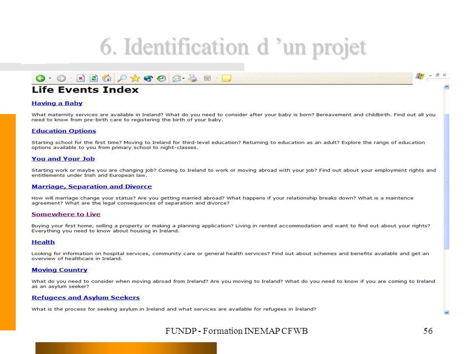 FUNDP - Formation INEMAP CFWB56 6. Identification d un projet