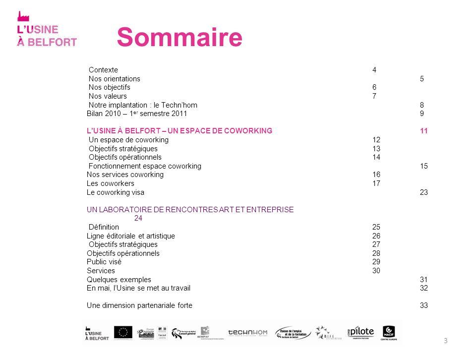 Sommaire 3 Contexte 4 Nos orientations5 Nos objectifs6 Nos valeurs7 Notre implantation : le Technhom8 Bilan 2010 – 1 er semestre 20119 LUSINE À BELFOR