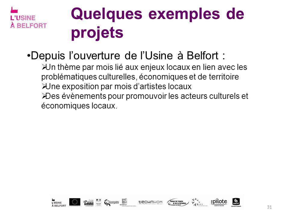31 Quelques exemples de projets Depuis louverture de lUsine à Belfort : Un thème par mois lié aux enjeux locaux en lien avec les problématiques cultur