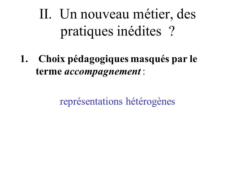 II.Un nouveau métier, des pratiques inédites . 1.