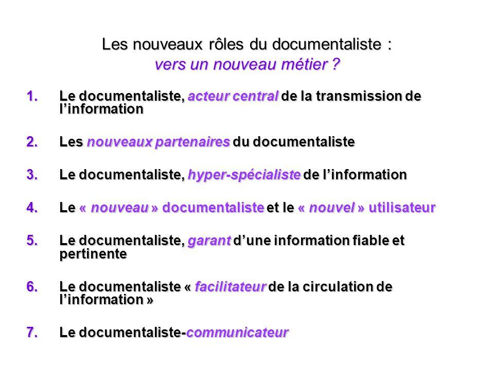Les nouveaux rôles du documentaliste : vers un nouveau métier .