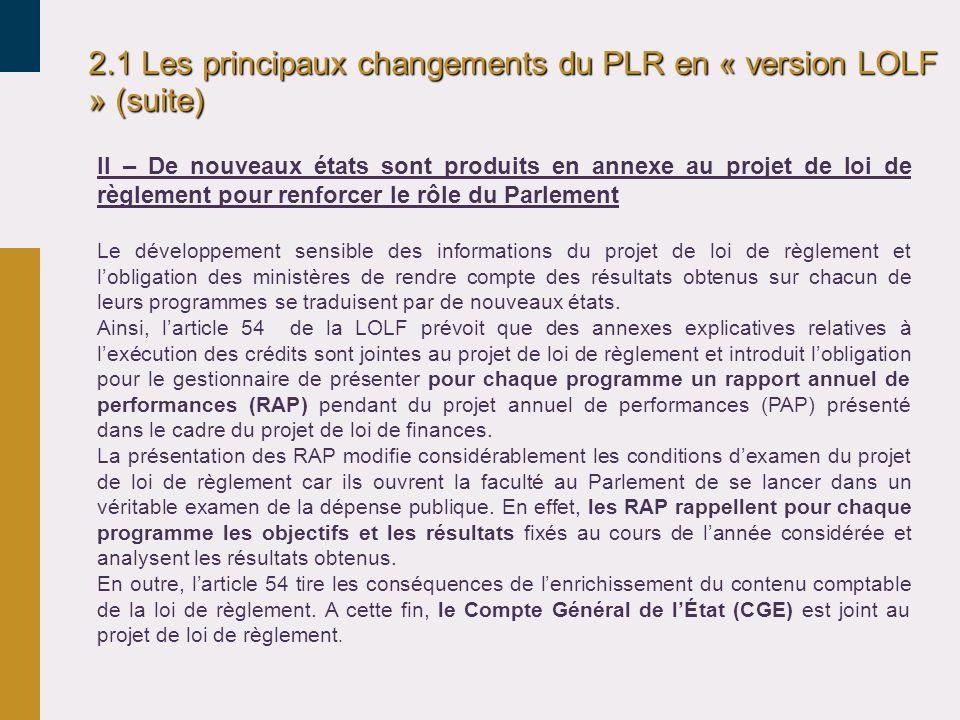 2.1 Les principaux changements du PLR en « version LOLF » (suite) II – De nouveaux états sont produits en annexe au projet de loi de règlement pour re