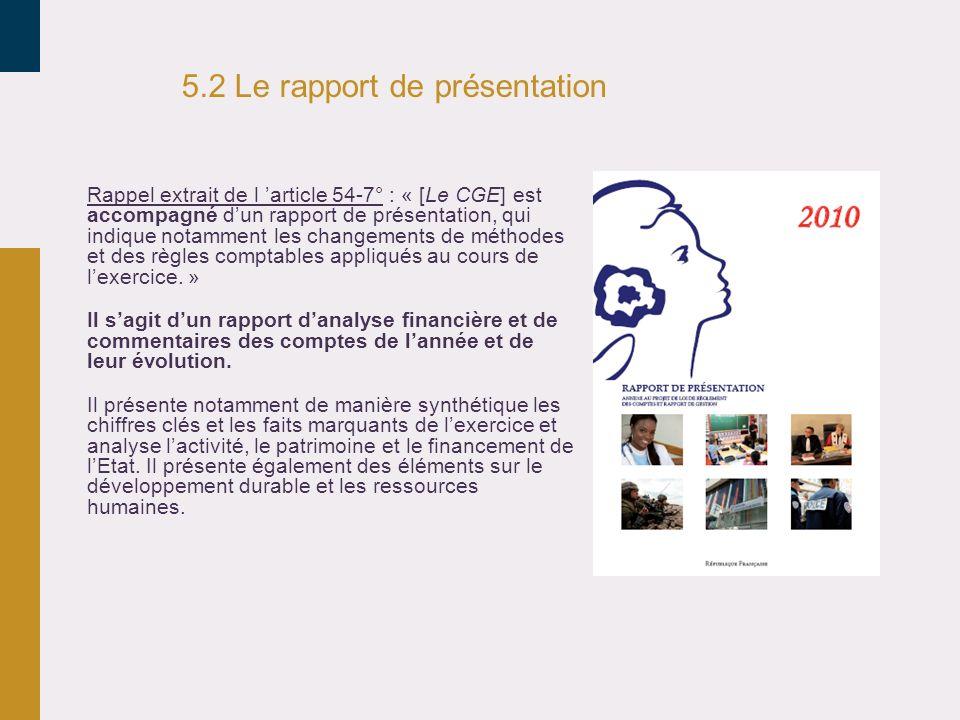 5.2 Le rapport de présentation Rappel extrait de l article 54-7° : « [Le CGE] est accompagné dun rapport de présentation, qui indique notamment les ch