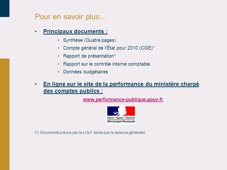 Pour en savoir plus… Principaux documents : Synthèse (Quatre pages) Compte général de lÉtat pour 2010 (CGE)* Rapport de présentation* Rapport sur le c