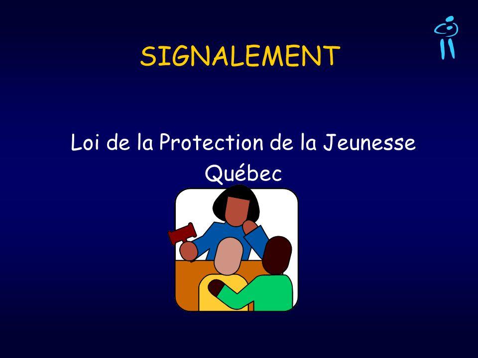 SIGNALEMENT Loi de la Protection de la Jeunesse Québec
