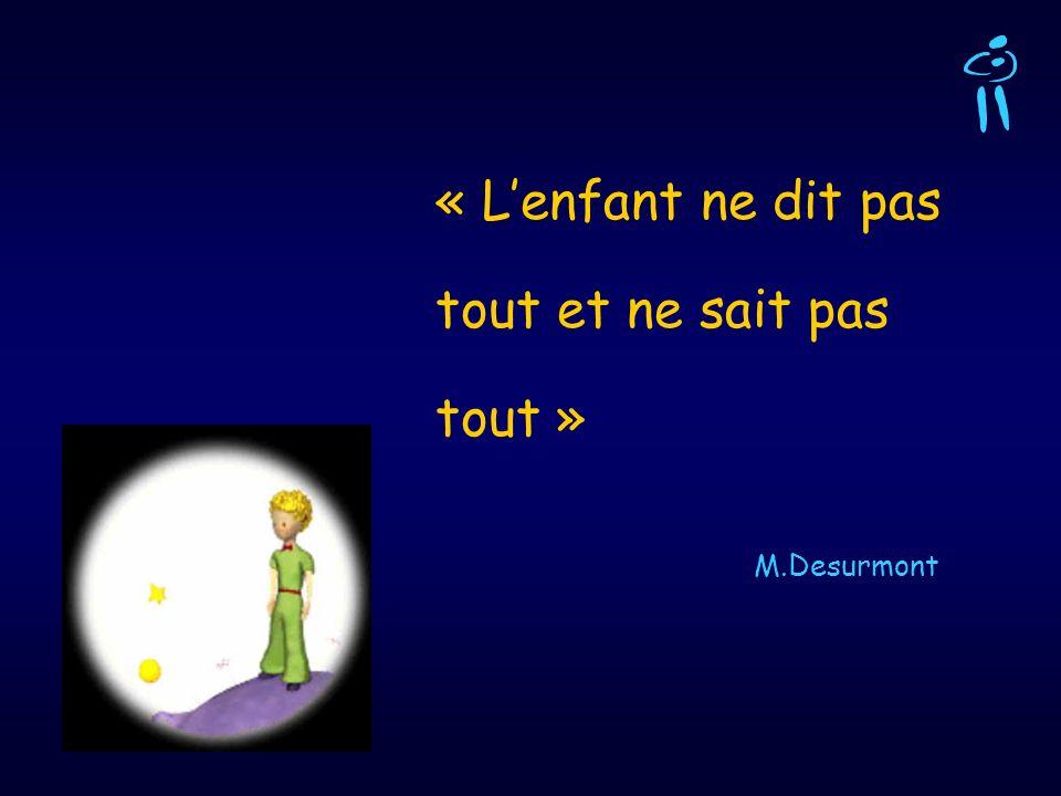 « Lenfant ne dit pas tout et ne sait pas tout » M.Desurmont