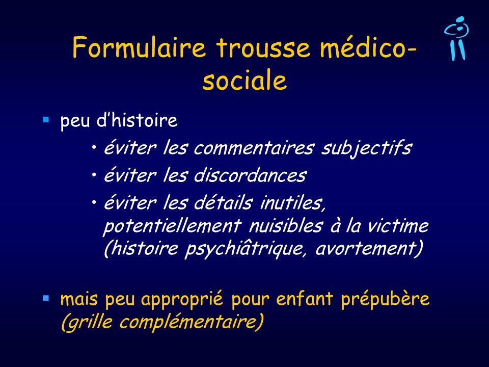 Formulaire trousse médico- sociale peu dhistoire éviter les commentaires subjectifs éviter les discordances éviter les détails inutiles, potentielleme