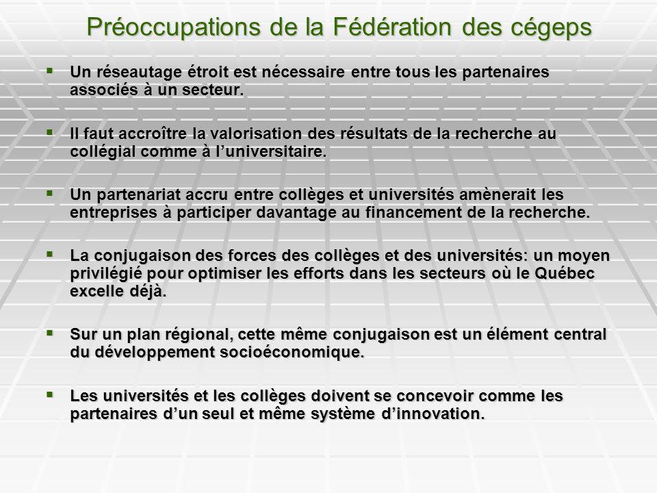 Préoccupations de la Fédération des cégeps Un réseautage étroit est nécessaire entre tous les partenaires associés à un secteur.