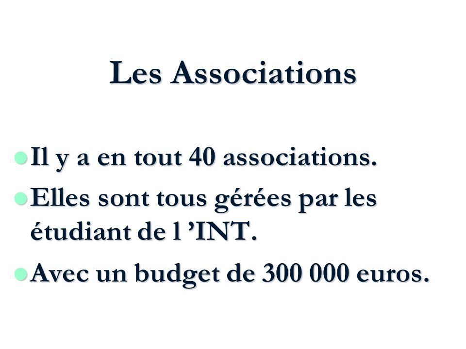 Les Associations Il y a en tout 40 associations.Il y a en tout 40 associations.