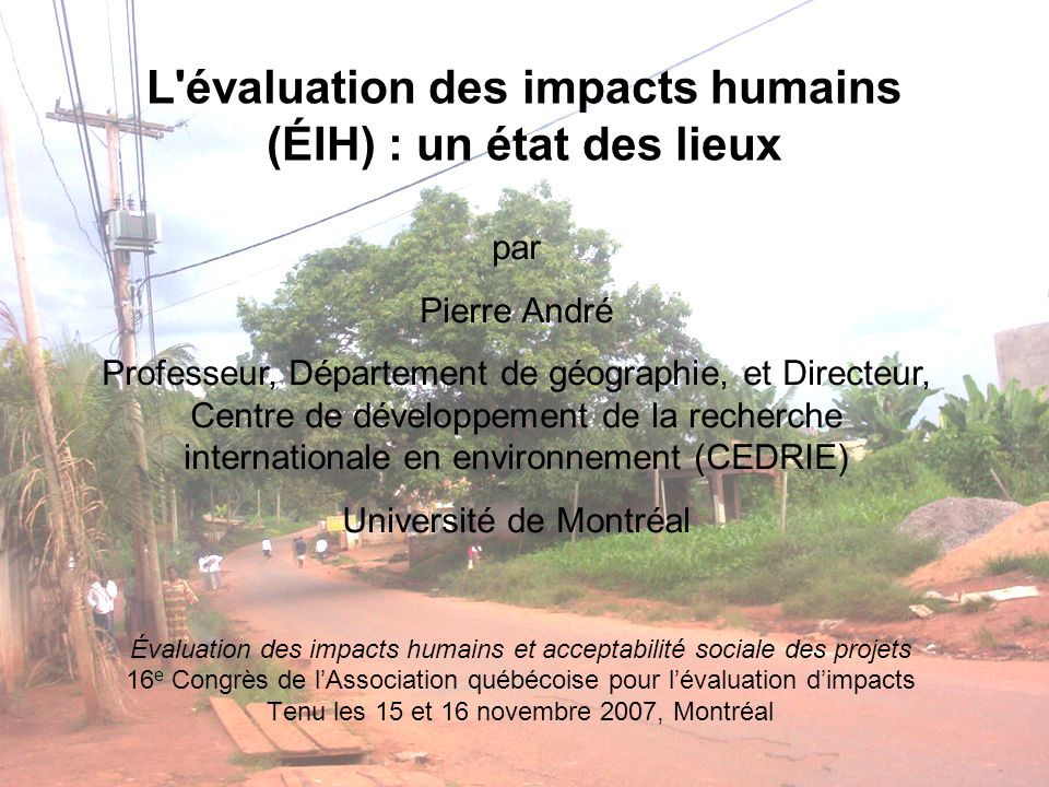 L'évaluation des impacts humains (ÉIH) : un état des lieux Évaluation des impacts humains et acceptabilité sociale des projets 16 e Congrès de lAssoci