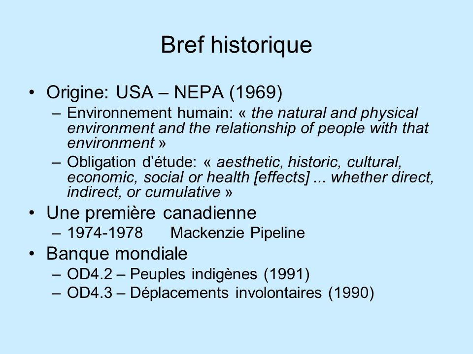 Bref historique Origine: USA – NEPA (1969) –Environnement humain: « the natural and physical environment and the relationship of people with that envi