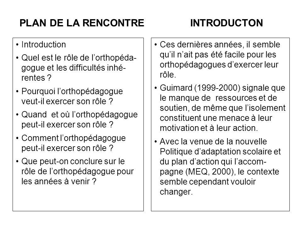 Introduction Quel est le rôle de lorthopéda- gogue et les difficultés inhé- rentes .