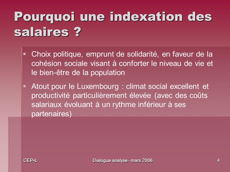 CEPLDialogue analyse - mars 20064 Pourquoi une indexation des salaires .