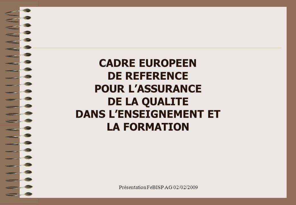 Présentation FeBISP AG 02/02/2009 LA TRADUCTION DE CES PRINCIPES CLES DANS LES PROGRAMMES DE RÉFÉRENCE ET DE FORMATION