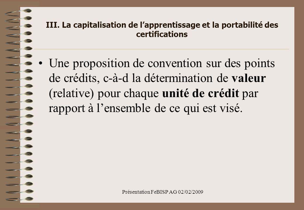 III. La capitalisation de lapprentissage et la portabilité des certifications Une proposition de convention sur des points de crédits, c-à-d la déterm