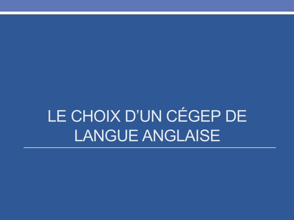 LE CHOIX DUN CÉGEP DE LANGUE ANGLAISE