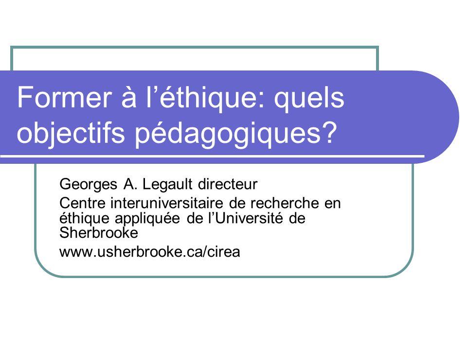 Former à léthique: quels objectifs pédagogiques. Georges A.