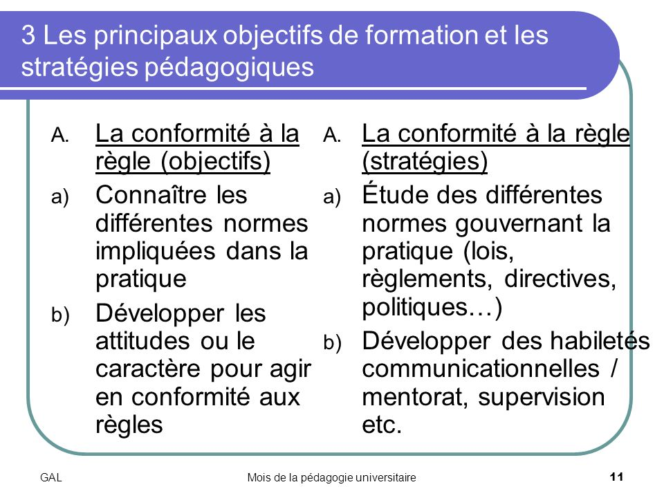 GALMois de la pédagogie universitaire11 3 Les principaux objectifs de formation et les stratégies pédagogiques A.