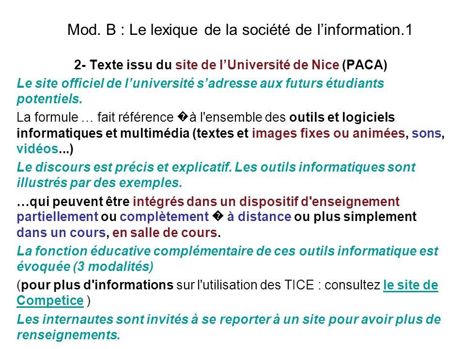 Mod. B : Le lexique de la société de linformation.1 2- Texte issu du site de lUniversité de Nice (PACA) Le site officiel de luniversité sadresse aux f