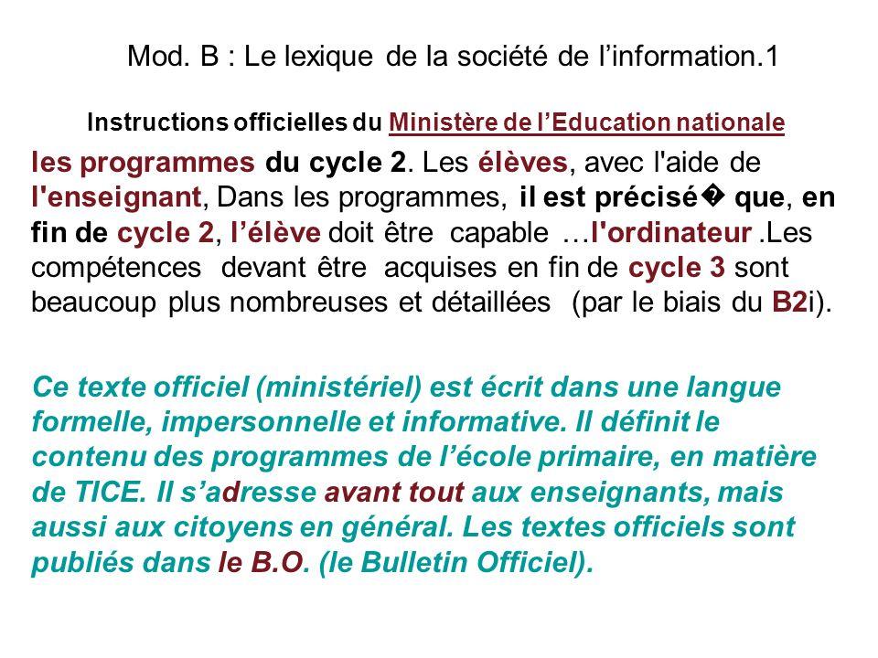 Mod. B : Le lexique de la société de linformation.1 Instructions officielles du Ministère de lEducation nationale les programmes du cycle 2. Les élève