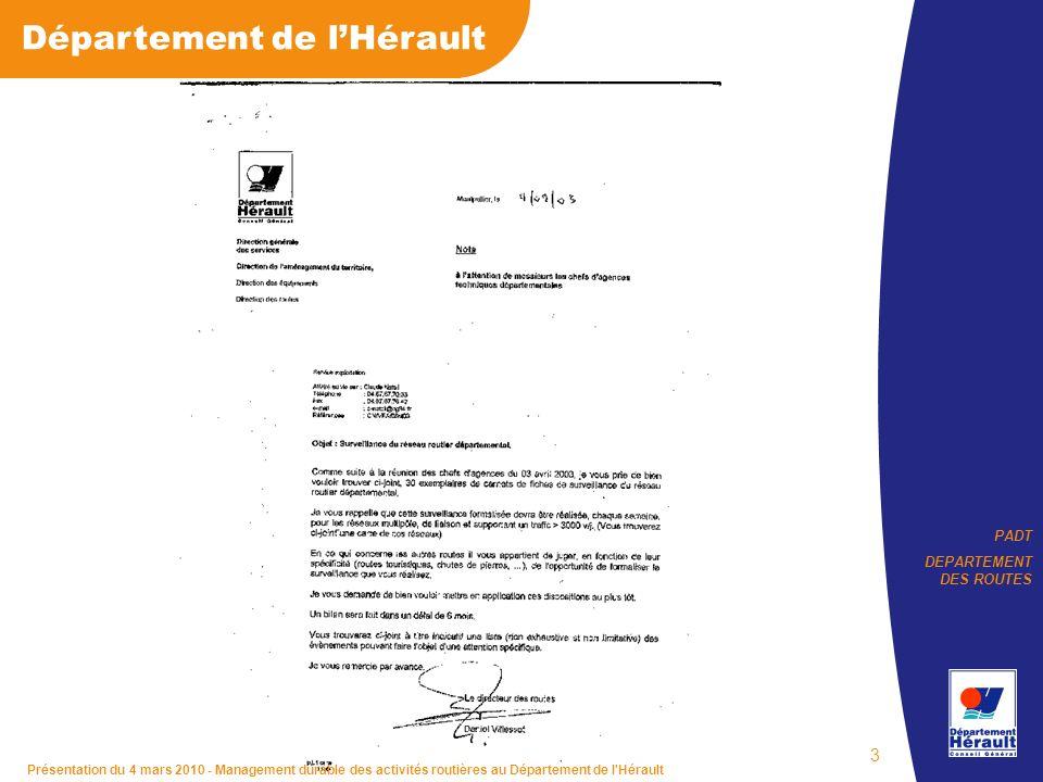 PADT DEPARTEMENT DES ROUTES Département de lHérault Présentation du 4 mars 2010 - Management durable des activités routières au Département de l Hérault 3