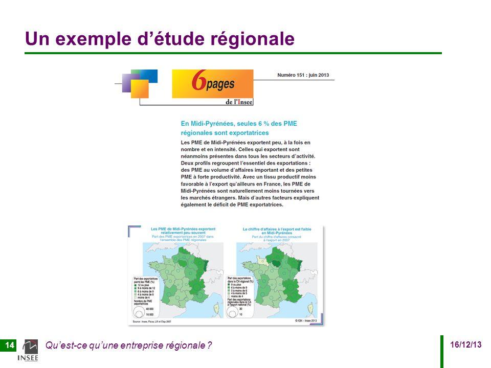16/12/13 Quest-ce quune entreprise régionale 14 Un exemple détude régionale