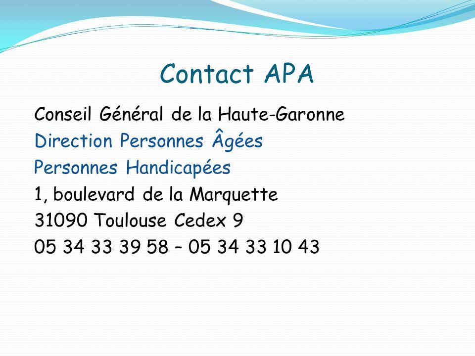 Contact APA Conseil Général de la Haute-Garonne Direction Personnes Âgées Personnes Handicapées 1, boulevard de la Marquette 31090 Toulouse Cedex 9 05