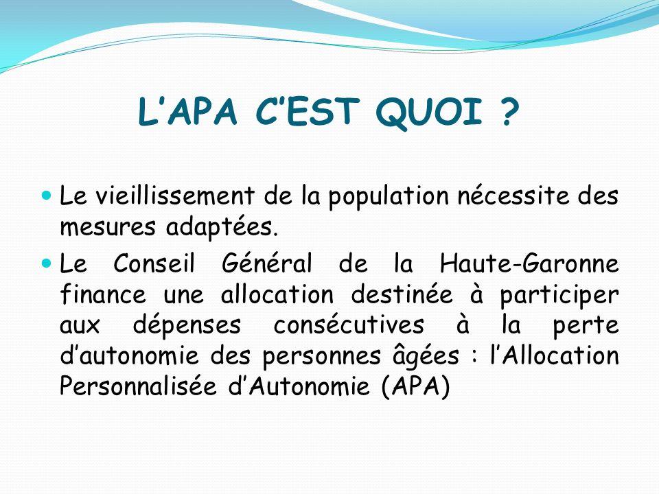 LAPA CEST QUOI ? Le vieillissement de la population nécessite des mesures adaptées. Le Conseil Général de la Haute-Garonne finance une allocation dest