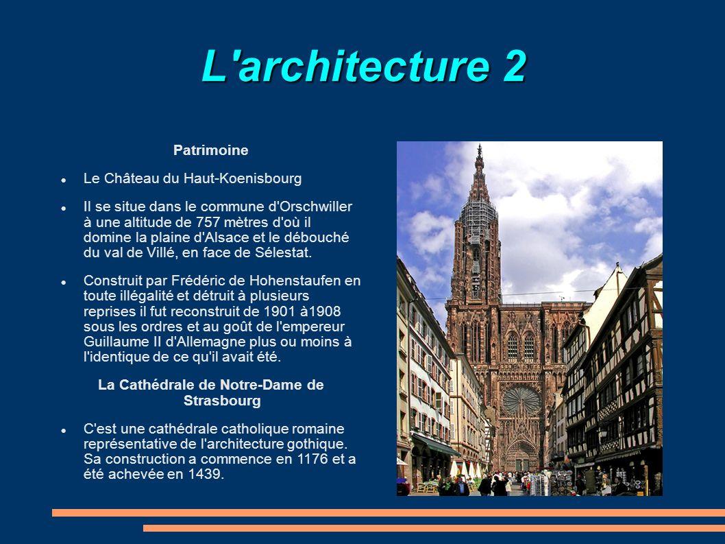 L'architecture 2 Patrimoine Le Château du Haut-Koenisbourg Il se situe dans le commune d'Orschwiller à une altitude de 757 mètres d'où il domine la pl