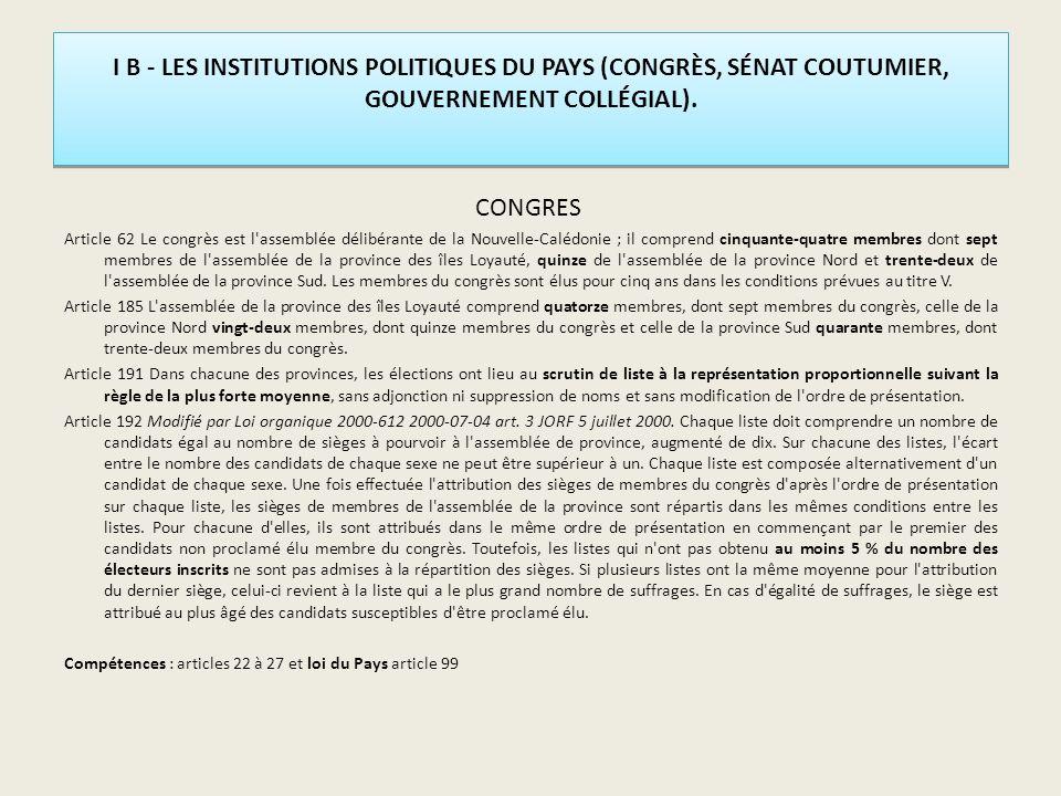 I B - LES INSTITUTIONS POLITIQUES DU PAYS (CONGRÈS, SÉNAT COUTUMIER, GOUVERNEMENT COLLÉGIAL).
