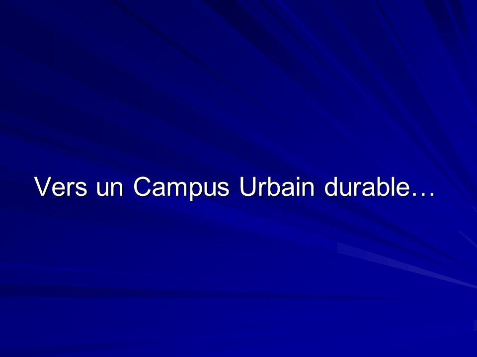 Vers un Campus Urbain durable…