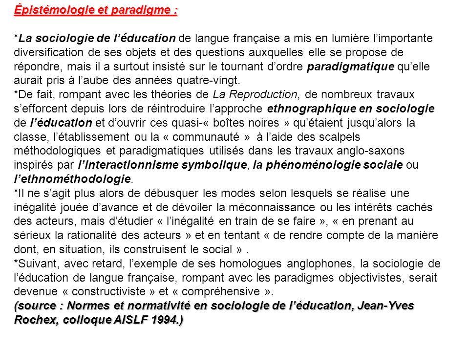 Épistémologie et paradigme : *La sociologie de léducation de langue française a mis en lumière limportante diversification de ses objets et des questi