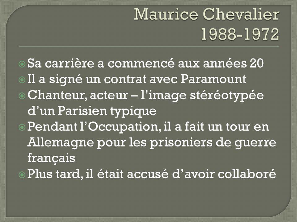 Sa carrière a commencé aux années 20 Il a signé un contrat avec Paramount Chanteur, acteur – limage stéréotypée dun Parisien typique Pendant lOccupati