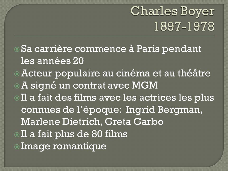 Sa carrière commence à Paris pendant les années 20 Acteur populaire au cinéma et au théâtre A signé un contrat avec MGM Il a fait des films avec les actrices les plus connues de lépoque: Ingrid Bergman, Marlene Dietrich, Greta Garbo Il a fait plus de 80 films Image romantique
