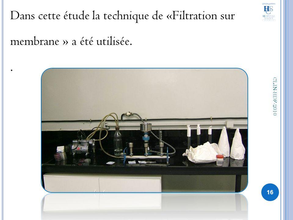 Dans cette étude la technique de «Filtration sur membrane » a été utilisée.. 16 CLIN-HDF-2010