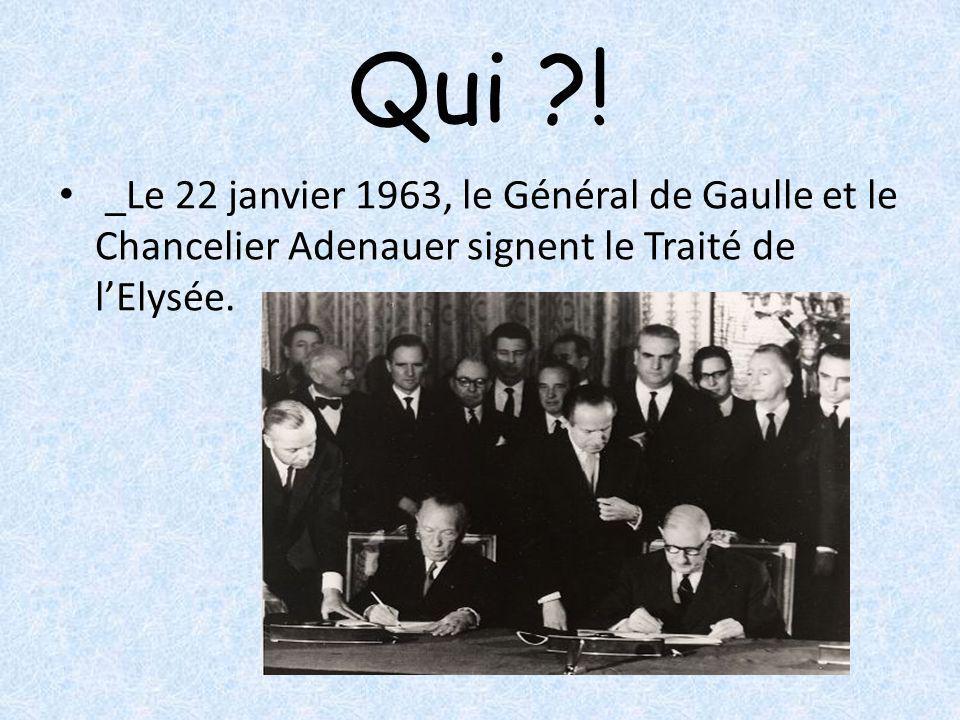 Qui ?! _Le 22 janvier 1963, le Général de Gaulle et le Chancelier Adenauer signent le Traité de lElysée.