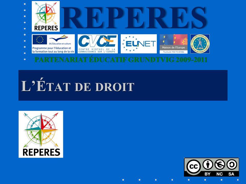PARTENARIAT ÉDUCATIF GRUNDTVIG 2009-2011PARTENARIAT ÉDUCATIF GRUNDTVIG 2009-2011REPERES LÉ TAT DE DROIT