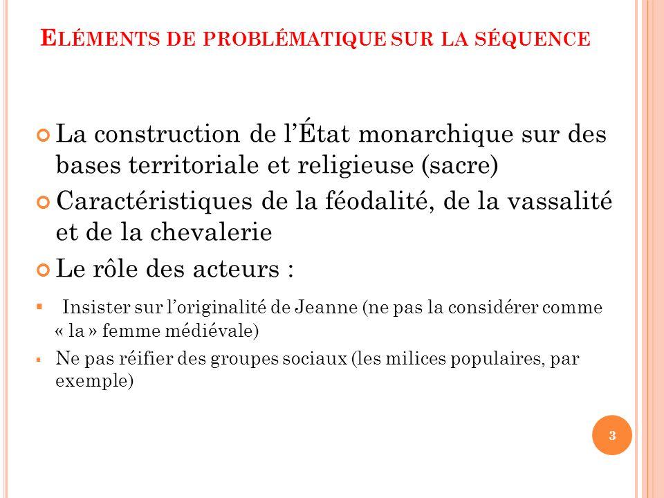 E LÉMENTS DE PROBLÉMATIQUE SUR LA SÉQUENCE La construction de lÉtat monarchique sur des bases territoriale et religieuse (sacre) Caractéristiques de l