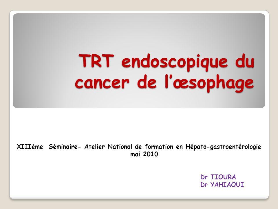 Introduction (I): Le Kc de lœsophage = 3 ième Kc digestif ; Le carcinome épidermoide chirurgie = le TRT de choix du Kc superficiel de lœsophage excellente alternative morbi-mortalité moindre.