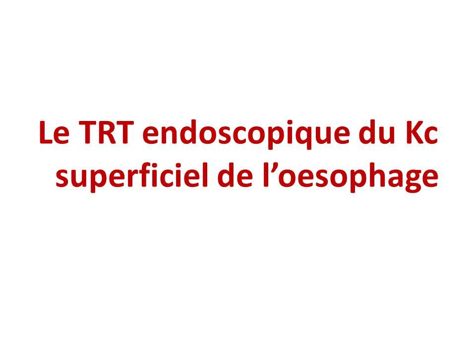 Le TRT endoscopique du Kc superficiel de loesophage