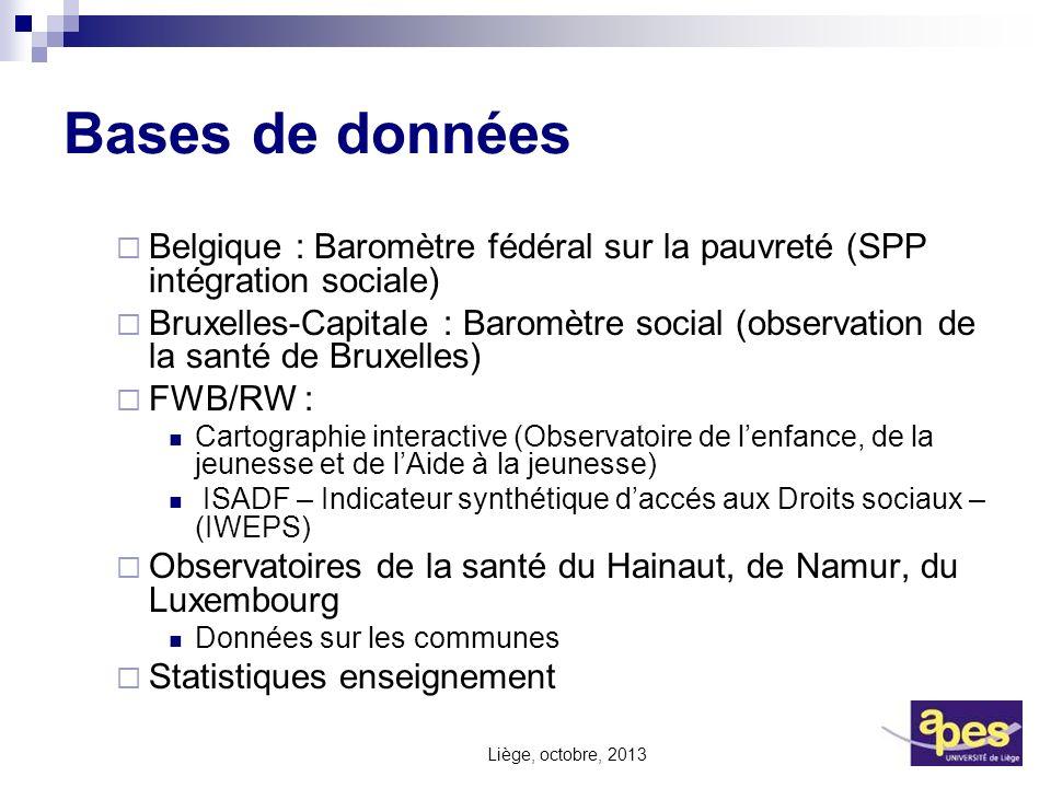 Bases de données Belgique : Baromètre fédéral sur la pauvreté (SPP intégration sociale) Bruxelles-Capitale : Baromètre social (observation de la santé