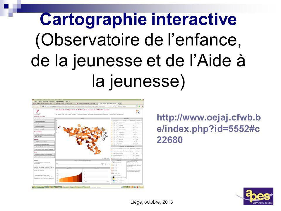 Cartographie interactive (Observatoire de lenfance, de la jeunesse et de lAide à la jeunesse) http://www.oejaj.cfwb.b e/index.php?id=5552#c 22680 Lièg