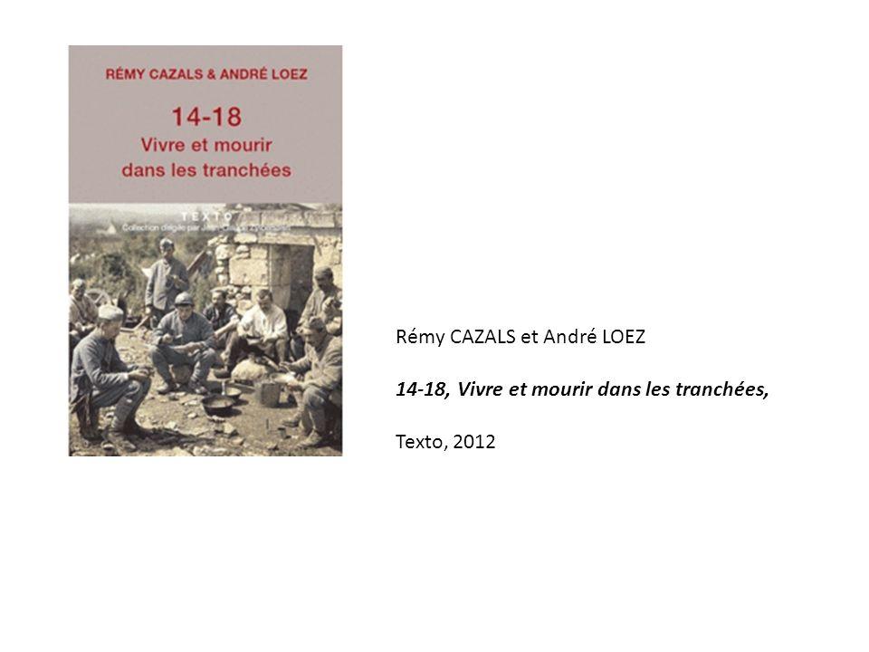 Rémy CAZALS et André LOEZ 14-18, Vivre et mourir dans les tranchées, Texto, 2012